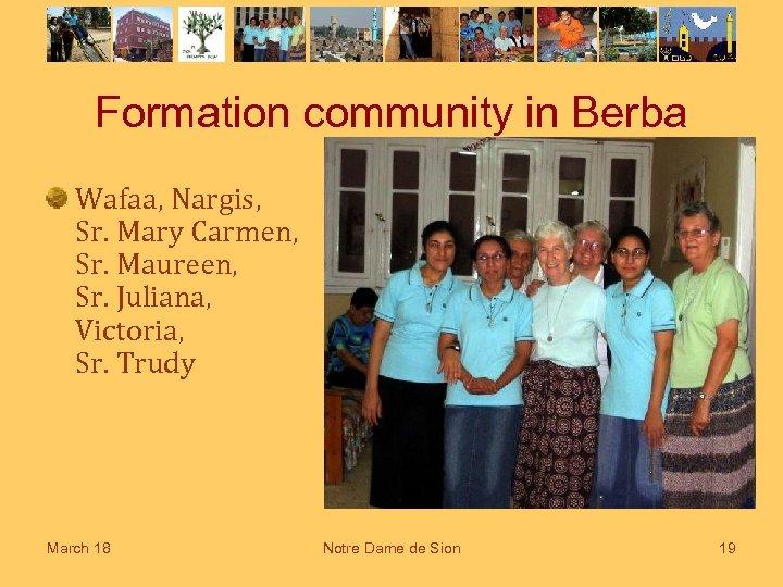 Formation community in Berba Wafaa, Nargis, Sr. Mary Carmen, Sr. Maureen, Sr. Juliana, Victoria,