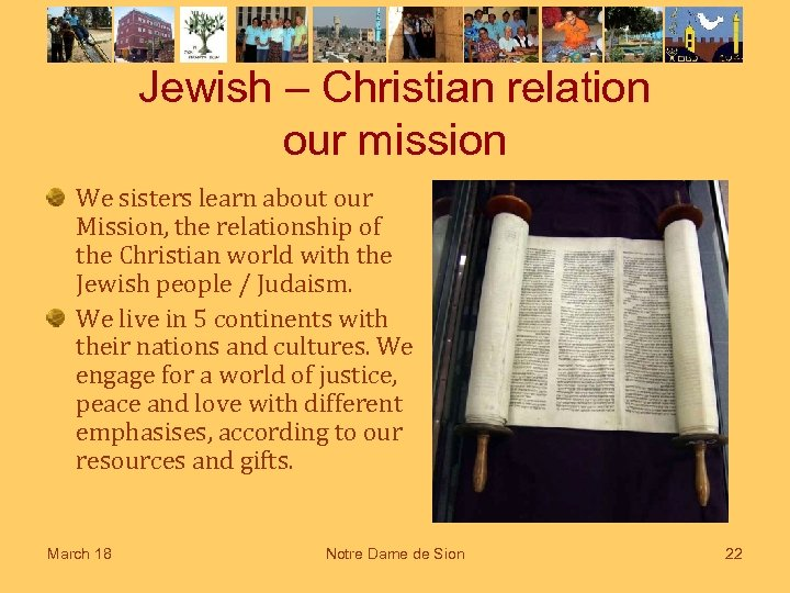 Jewish – Christian relation our mission We sisters learn about our Mission, the relationship