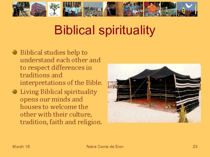 Biblical spirituality Biblical studies help to understand each other and to respect differences in