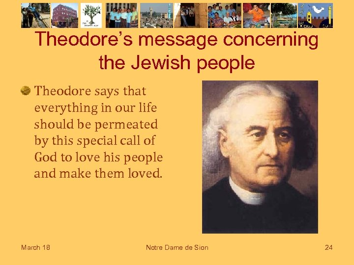 Theodore's message concerning the Jewish people Theodore says that everything in our life should