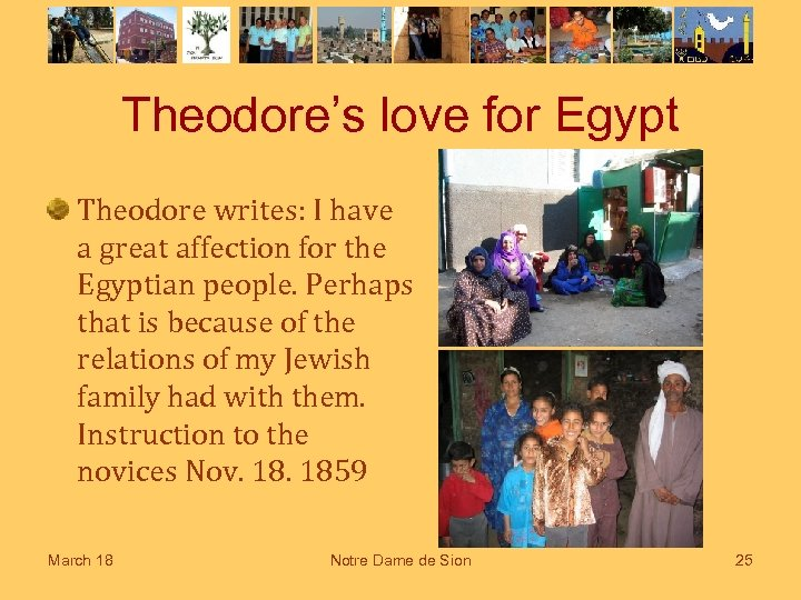Theodore's love for Egypt Theodore writes: I have a great affection for the Egyptian