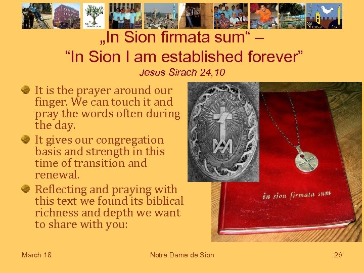"""In Sion firmata sum"" – ""In Sion I am established forever"" Jesus Sirach 24,"