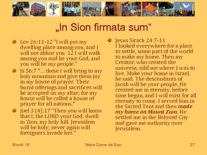 """In Sion firmata sum"" Lev 26: 11 -12 ""I will put my dwelling place"