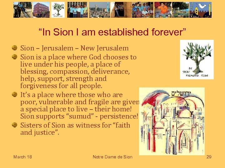 """""""In Sion I am established forever"""" Sion – Jerusalem – New Jerusalem Sion is"""