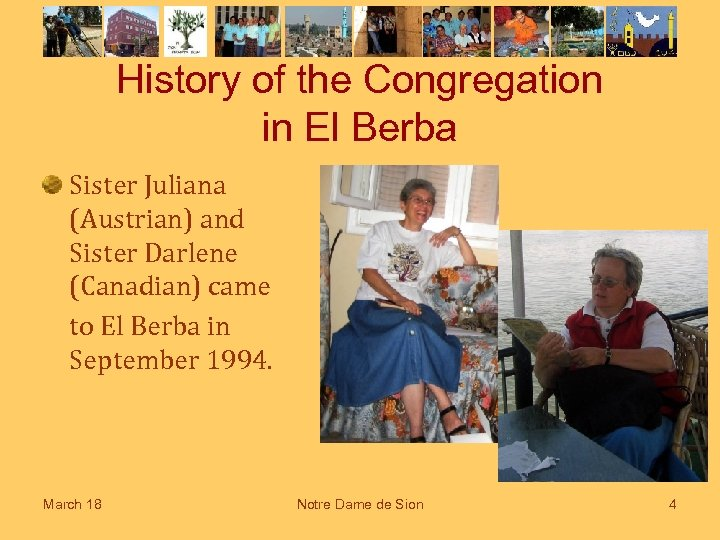 History of the Congregation in El Berba Sister Juliana (Austrian) and Sister Darlene (Canadian)