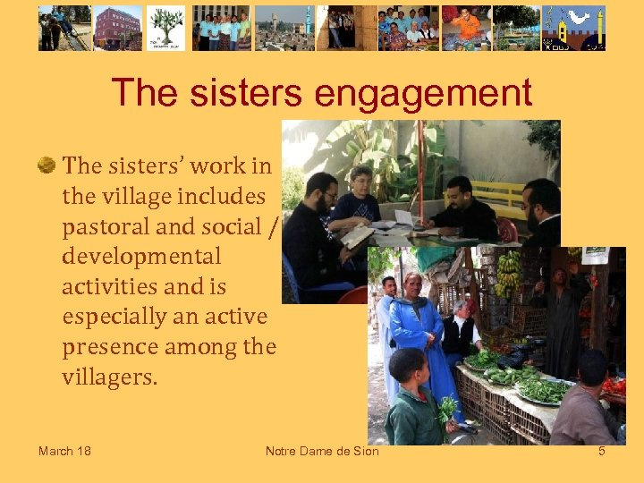 The sisters engagement The sisters' work in the village includes pastoral and social /