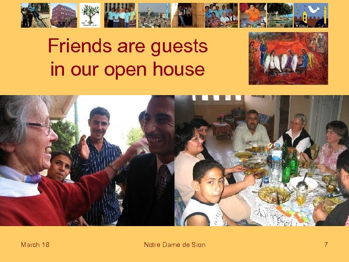 Friends are guests in our open house March 18 Notre Dame de Sion 7