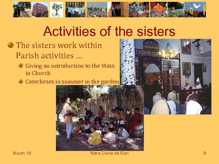 Activities of the sisters The sisters work within Parish activities … Giving an introduction