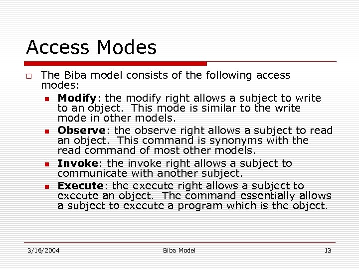 Access Modes o The Biba model consists of the following access modes: n Modify: