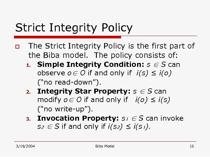 Strict Integrity Policy o The Strict Integrity Policy is the first part of the