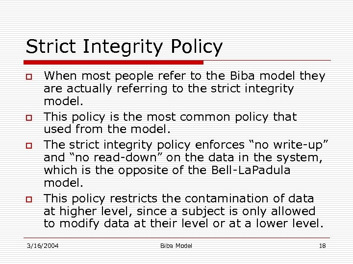 Strict Integrity Policy o o When most people refer to the Biba model they