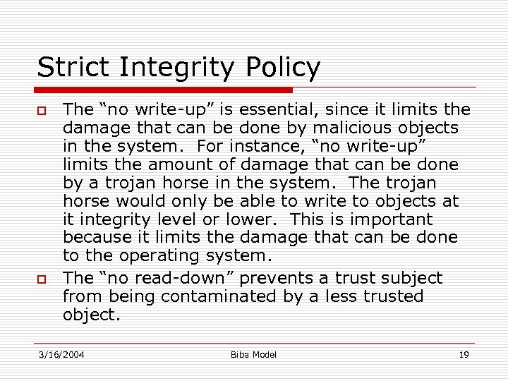 "Strict Integrity Policy o o The ""no write-up"" is essential, since it limits the"