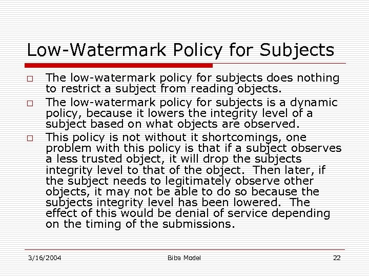 Low-Watermark Policy for Subjects o o o The low-watermark policy for subjects does nothing