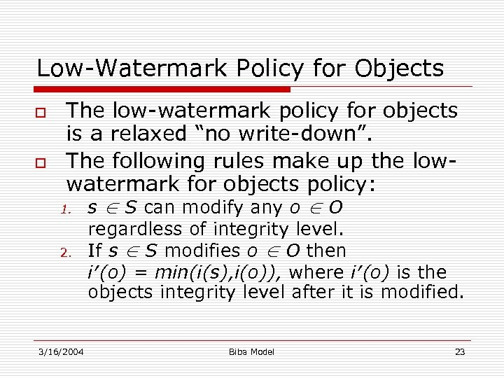Low-Watermark Policy for Objects o o The low-watermark policy for objects is a relaxed