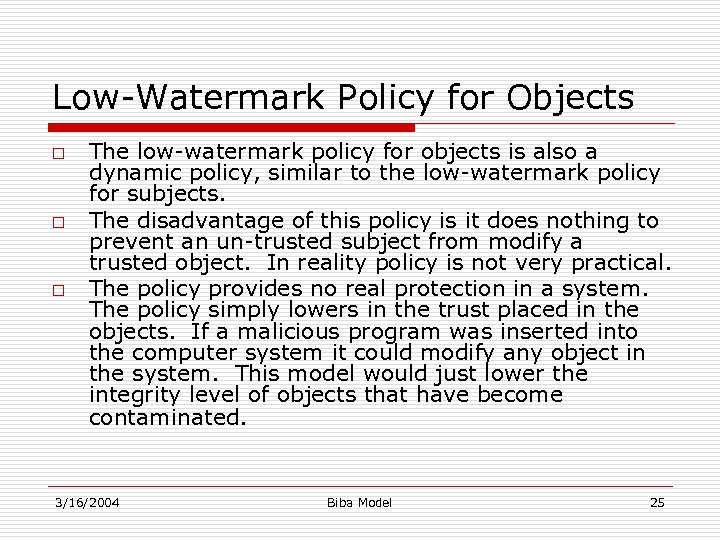 Low-Watermark Policy for Objects o o o The low-watermark policy for objects is also
