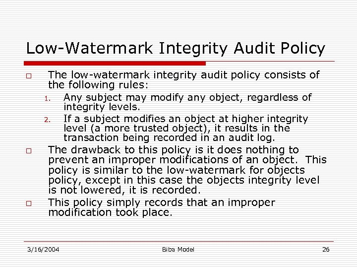 Low-Watermark Integrity Audit Policy o o o The low-watermark integrity audit policy consists of