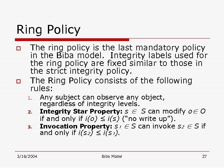 Ring Policy o o The ring policy is the last mandatory policy in the