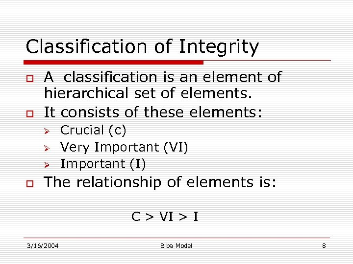 Classification of Integrity o o A classification is an element of hierarchical set of