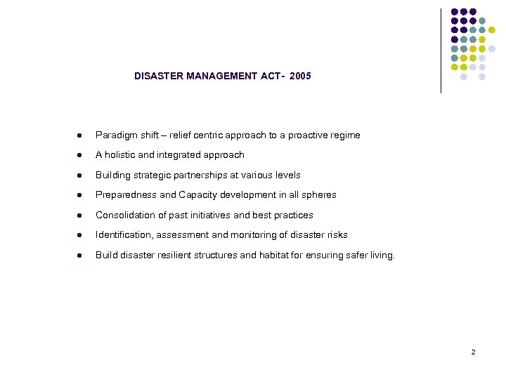 DISASTER MANAGEMENT ACT- 2005 l Paradigm shift – relief centric approach to a