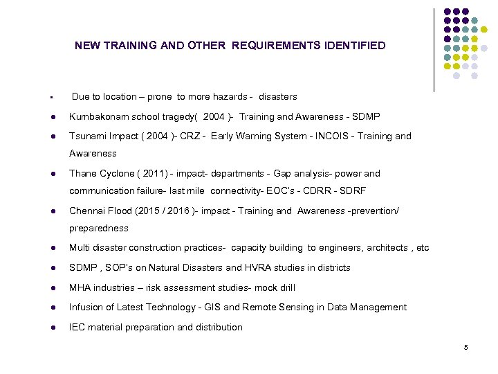 NEW TRAINING AND OTHER REQUIREMENTS IDENTIFIED • Due to location – prone to more