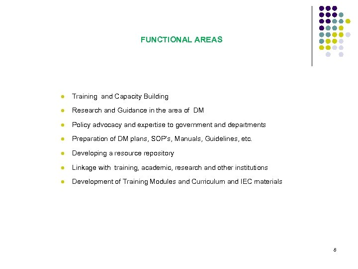 FUNCTIONAL AREAS l Training and Capacity Building l Research and Guidance in the