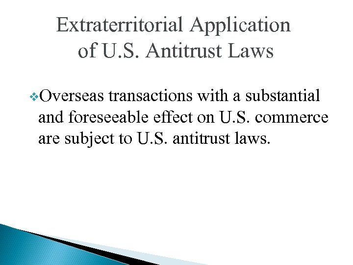 Extraterritorial Application of U. S. Antitrust Laws v. Overseas transactions with a substantial and