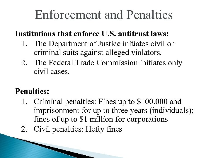 Enforcement and Penalties Institutions that enforce U. S. antitrust laws: 1. The Department of