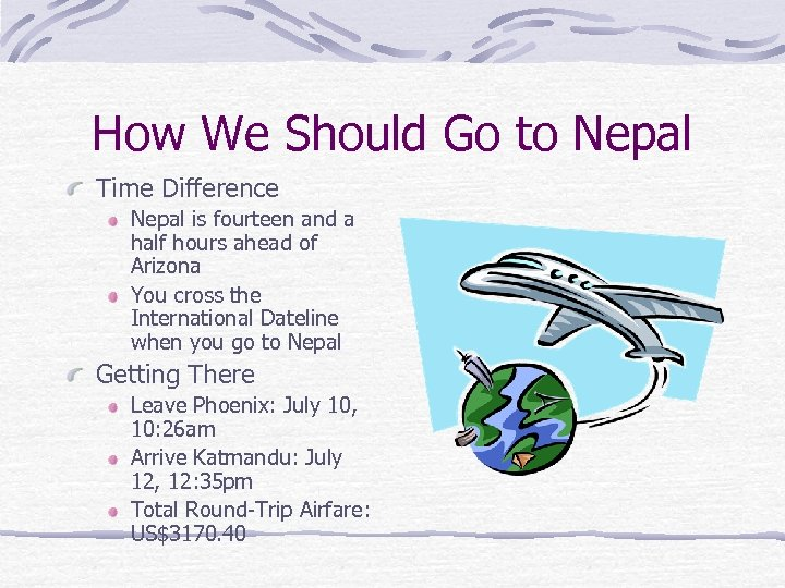How We Should Go to Nepal Time Difference Nepal is fourteen and a half