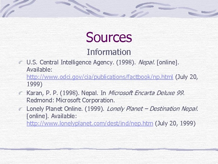 Sources Information U. S. Central Intelligence Agency. (1998). Nepal. [online]. Available: http: //www. odci.