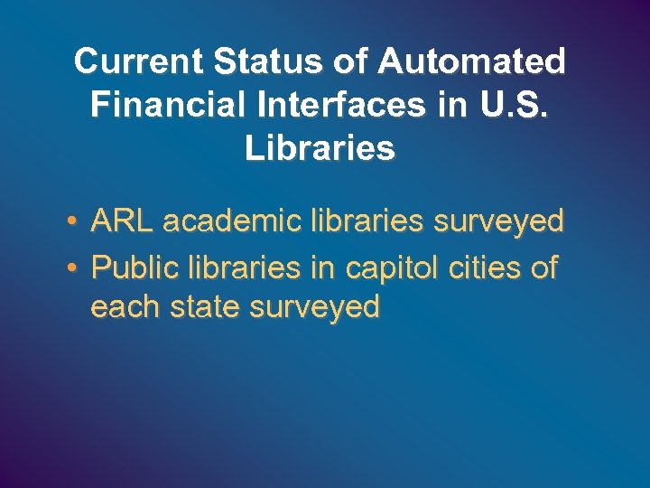 Current Status of Automated Financial Interfaces in U. S. Libraries • ARL academic libraries