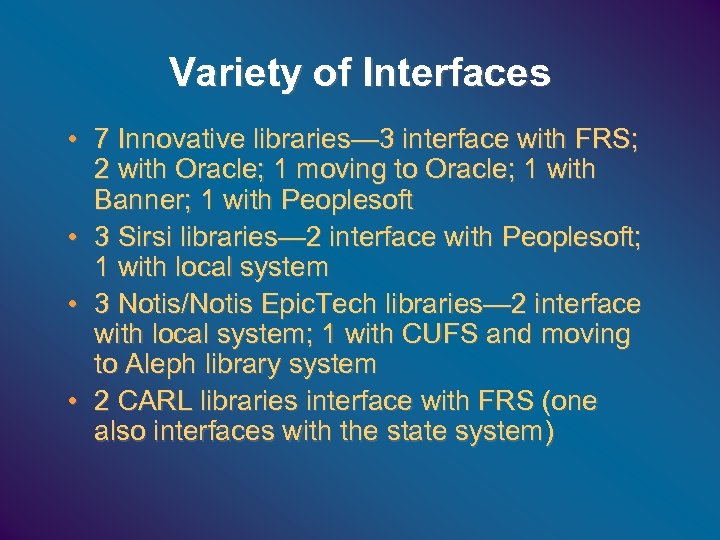 Variety of Interfaces • 7 Innovative libraries— 3 interface with FRS; 2 with Oracle;