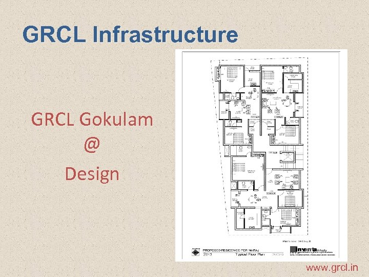 GRCL Infrastructure GRCL Gokulam @ Design www. grcl. in