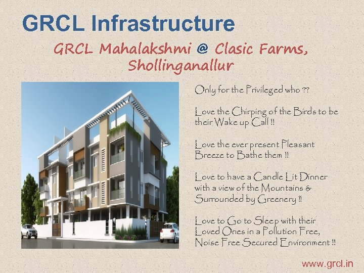 GRCL Infrastructure GRCL Mahalakshmi @ Clasic Farms, Shollinganallur Only for the Privileged who ?
