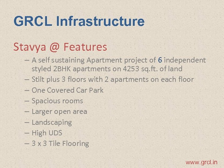GRCL Infrastructure Stavya @ Features – A self sustaining Apartment project of 6 independent