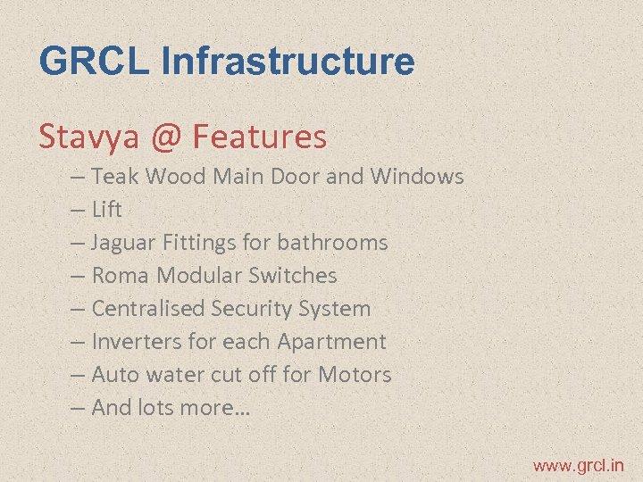 GRCL Infrastructure Stavya @ Features – Teak Wood Main Door and Windows – Lift