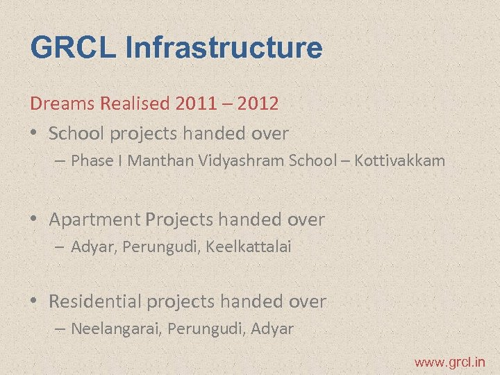 GRCL Infrastructure Dreams Realised 2011 – 2012 • School projects handed over – Phase