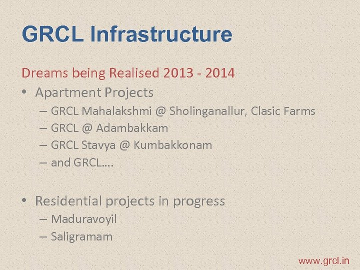 GRCL Infrastructure Dreams being Realised 2013 - 2014 • Apartment Projects – GRCL Mahalakshmi
