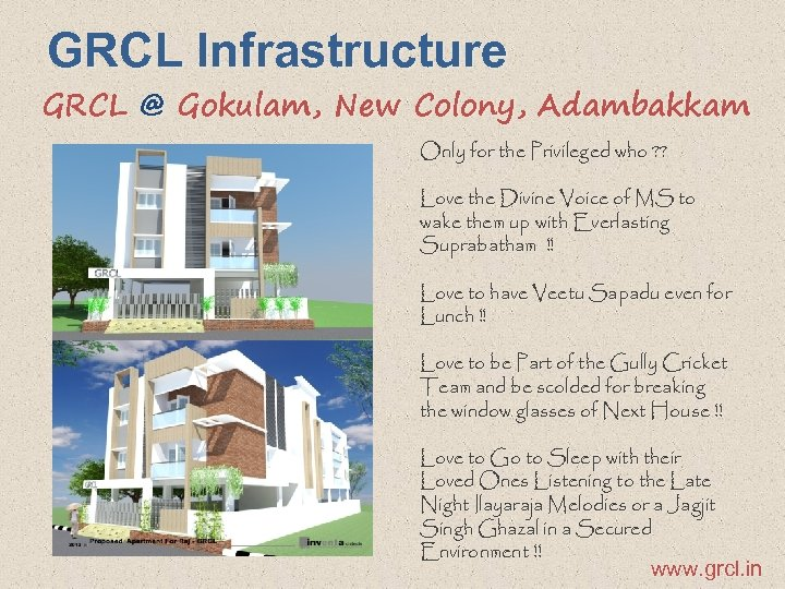 GRCL Infrastructure GRCL @ Gokulam, New Colony, Adambakkam Only for the Privileged who ?