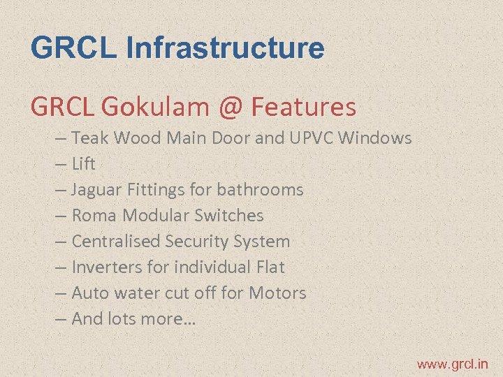 GRCL Infrastructure GRCL Gokulam @ Features – Teak Wood Main Door and UPVC Windows