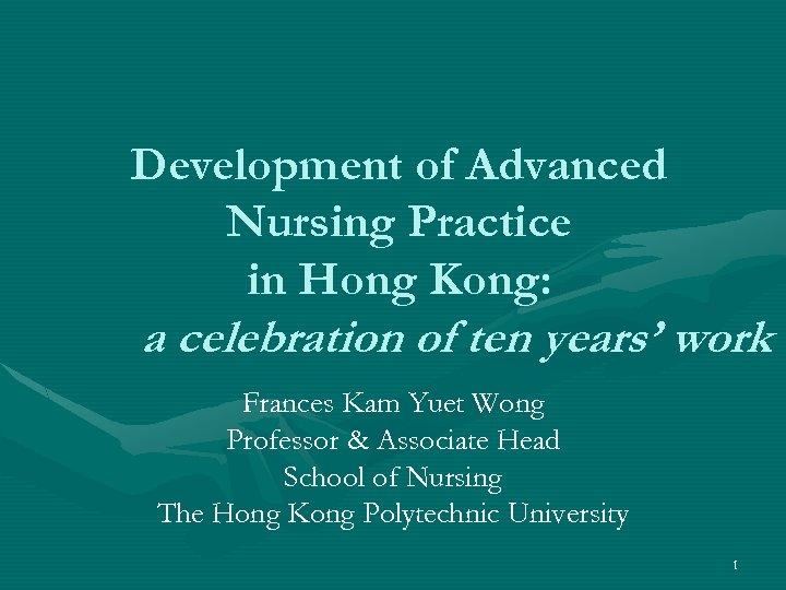 Development of Advanced Nursing Practice in Hong Kong: a celebration of ten years' work