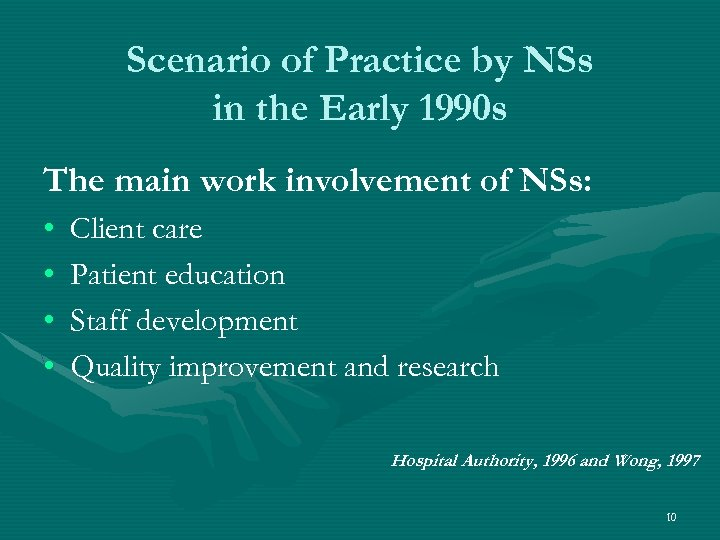 Scenario of Practice by NSs in the Early 1990 s The main work involvement