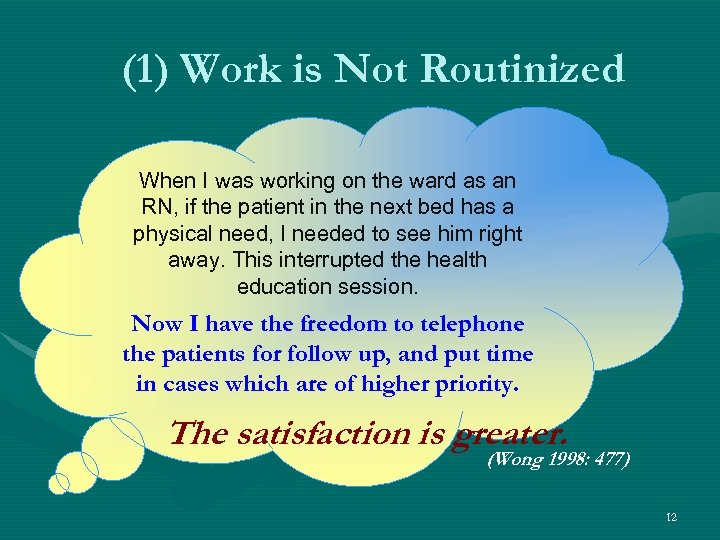 (1) Work is Not Routinized When I was working on the ward as an