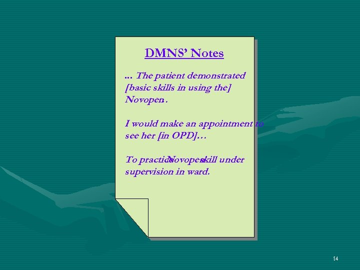 DMNS' Notes. . . The patient demonstrated [basic skills in using the] Novopen …