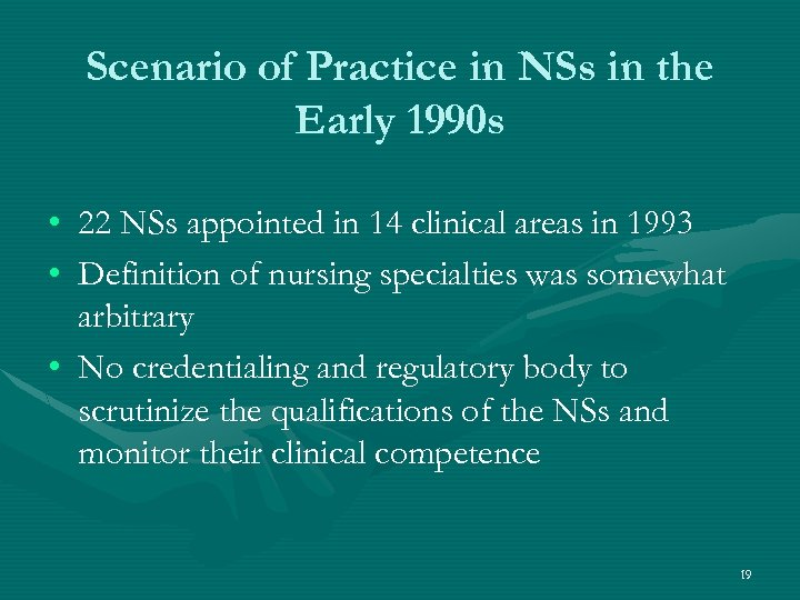 Scenario of Practice in NSs in the Early 1990 s • 22 NSs appointed