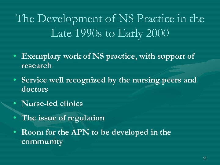 The Development of NS Practice in the Late 1990 s to Early 2000 •