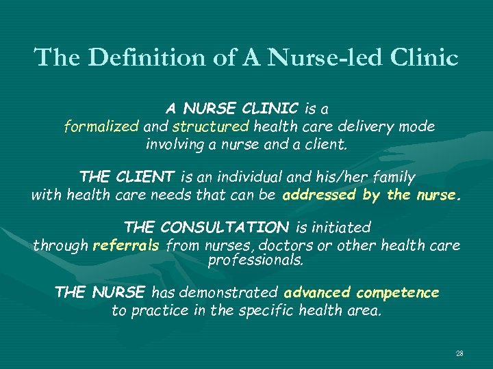 The Definition of A Nurse-led Clinic A NURSE CLINIC is a formalized and structured