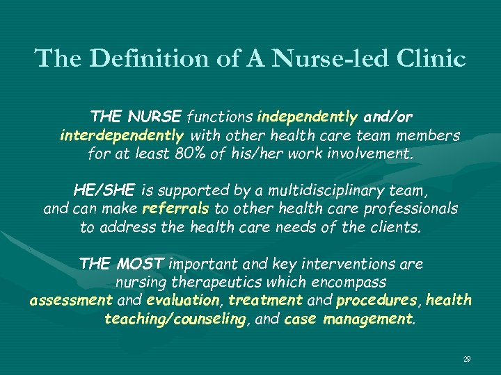 The Definition of A Nurse-led Clinic THE NURSE functions independently and/or interdependently with other
