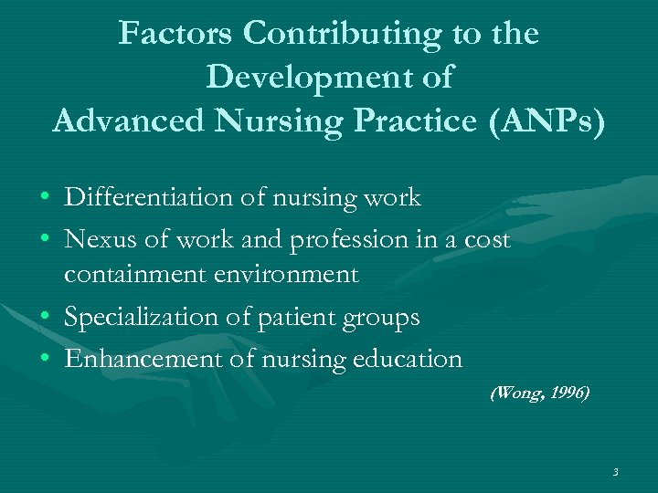 Factors Contributing to the Development of Advanced Nursing Practice (ANPs) • Differentiation of nursing
