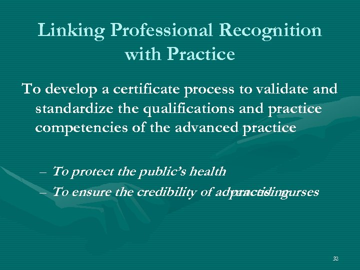 Linking Professional Recognition with Practice To develop a certificate process to validate and standardize