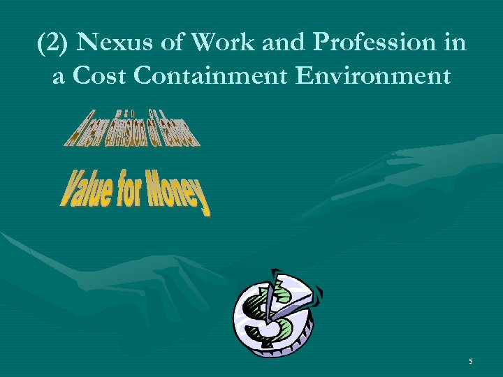 (2) Nexus of Work and Profession in a Cost Containment Environment 5